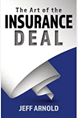 The Art of the Insurance Deal Kindle Edition