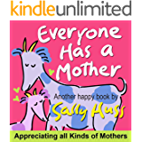 Everyone Has a Mother (Children's Books Series About Appreciation)