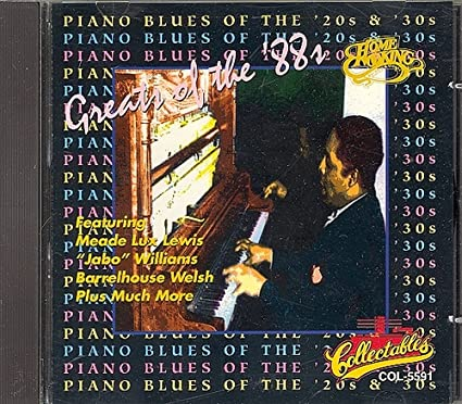 Greats of 88's: Piano Blues of 20's & 30's