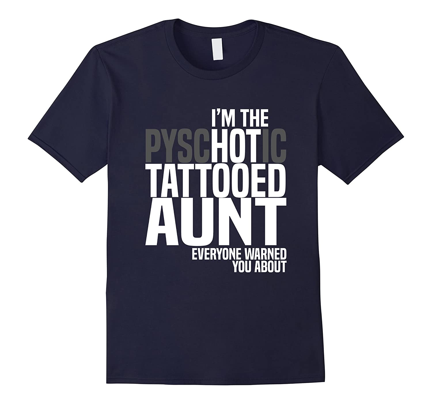 Im The Psychotic Tattooed Aunt Tee Funny Tattoo Hot Gift-Vaci