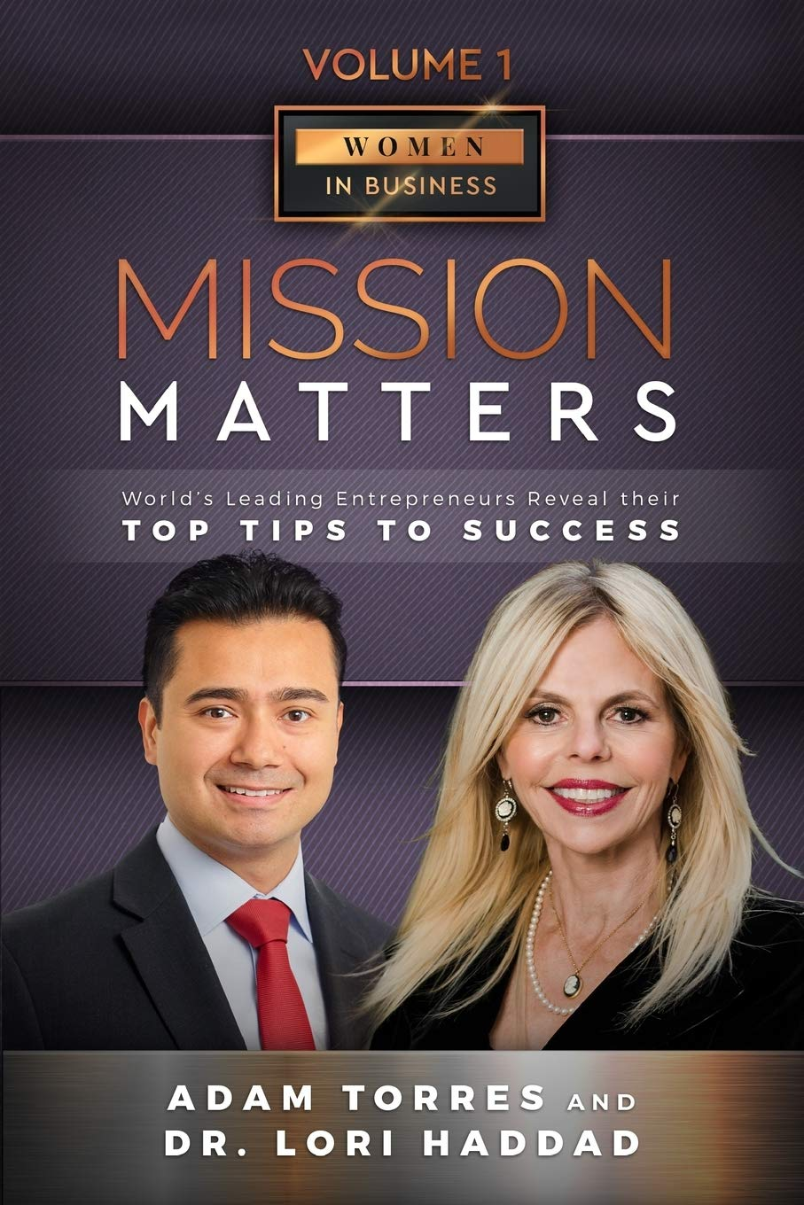 Mission Matters: World's Leading Entrepreneurs Reveal Their Top Tips To Success (Women in Business Vol.1 – Edition 3)