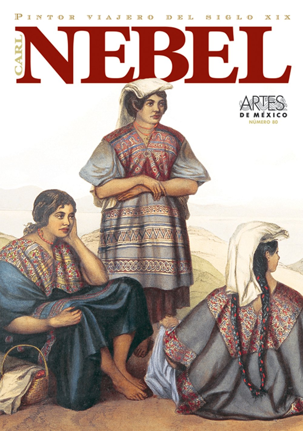 Carl Nebel, Pintor viajero del siglo XIX (Carl Nebel, XIX Century Itinerant Painter), Artes de Mexico # 80 (Bilingual edition: Spanish/English) (Spanish Edition) pdf epub