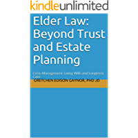 Elder Law: Beyond Trust and Estate Planning: Crisis Management:Living Wills and Longterm Care