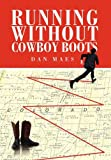 Running Without Cowboy Boots, Dan Maes, 1465334599