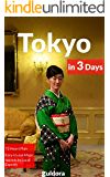 Tokyo in 3 Days - A 72 Hours Perfect Plan with the Best Things to Do in Tokyo, Japan (Travel Guide 2016): Includes: Detailed Itinerary, Google Maps, Food Guide, + 20 Local Secrets to Save Time & $