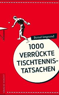 1000 Verrückte Tischtennis Tatsachen