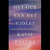 Het uur van het violet: grote schrijvers in hun laatste dagen