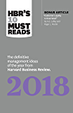 "HBR's 10 Must Reads 2018: The Definitive Management Ideas of the Year from Harvard Business Review (with bonus article ""Customer Loyalty Is Overrated"") (HBR's 10 Must Reads)"