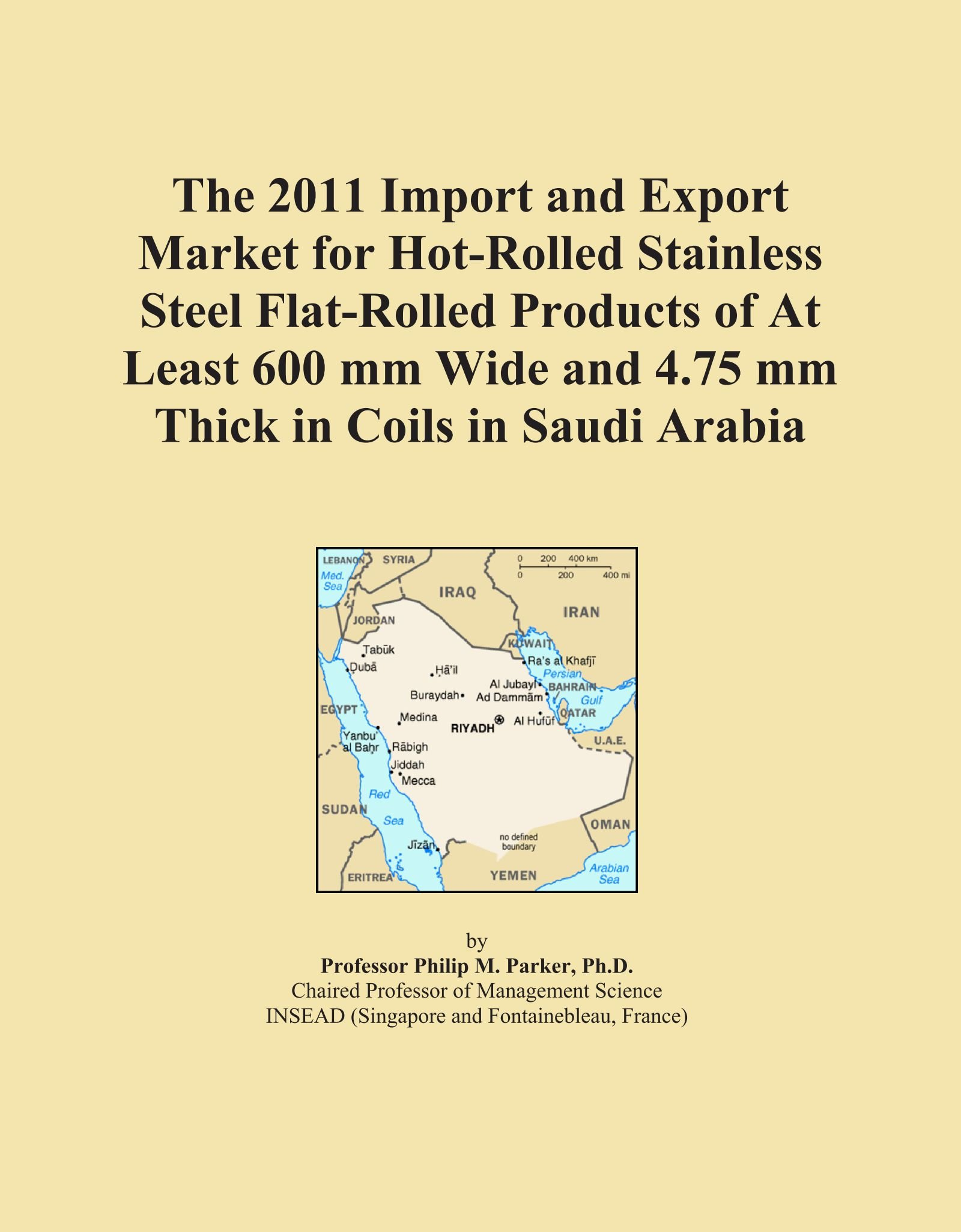 Download The 2011 Import and Export Market for Hot-Rolled Stainless Steel Flat-Rolled Products of At Least 600 mm Wide and 4.75 mm Thick in Coils in Saudi Arabia pdf