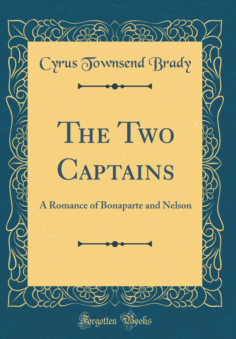 Download The Two Captains: A Romance of Bonaparte and Nelson (Classic Reprint) pdf