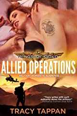 Allied Operations: Military Romantic Suspense (Wings of Gold Book 2) Kindle Edition