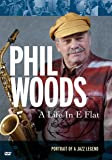 Phil Woods - A Life in E Flat