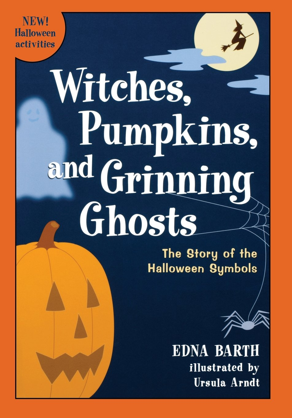 Witches pumpkins and grinning ghosts the story of the halloween witches pumpkins and grinning ghosts the story of the halloween symbols edna barth ursula arndt 9780618067824 amazon books biocorpaavc Choice Image