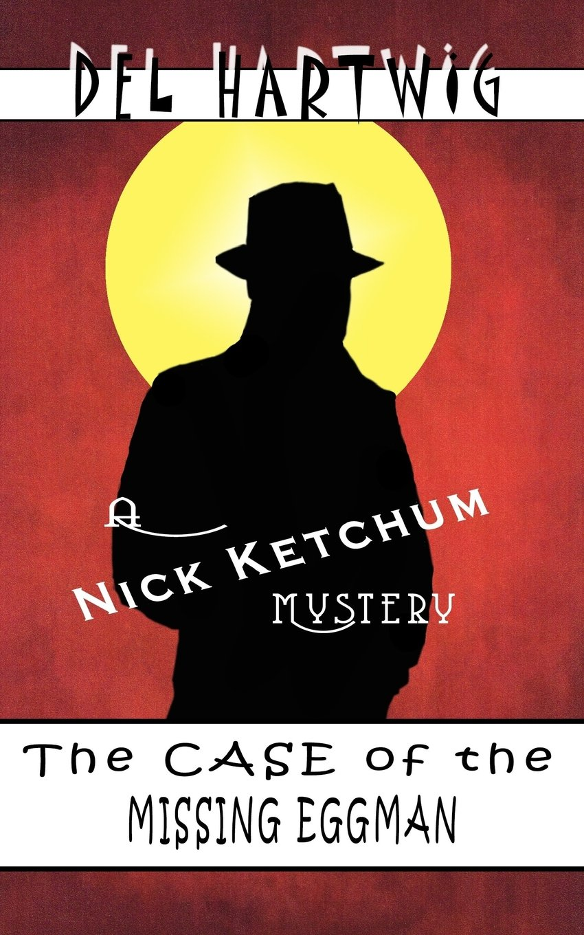 Download The Case of the Missing Eggman: A Nick Ketchum Mystery (Nick Ketchum Mysteries) (Volume 4) PDF