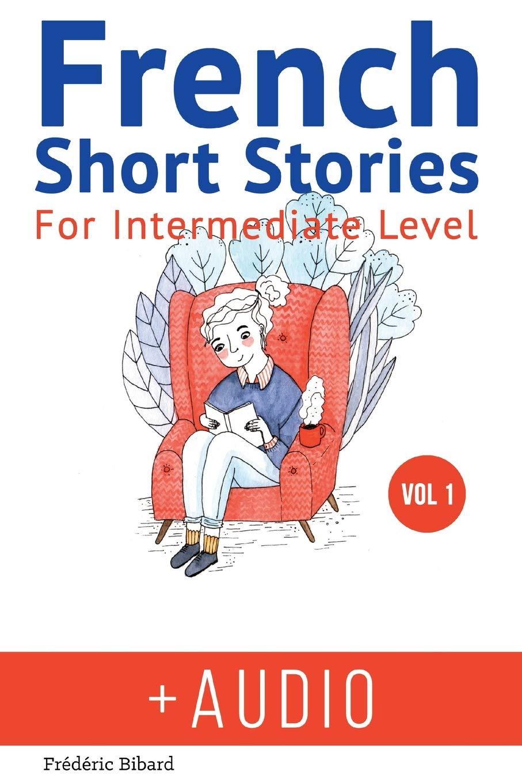 Amazon.com French Short Stories for Intermediate Level + AUDIO ...