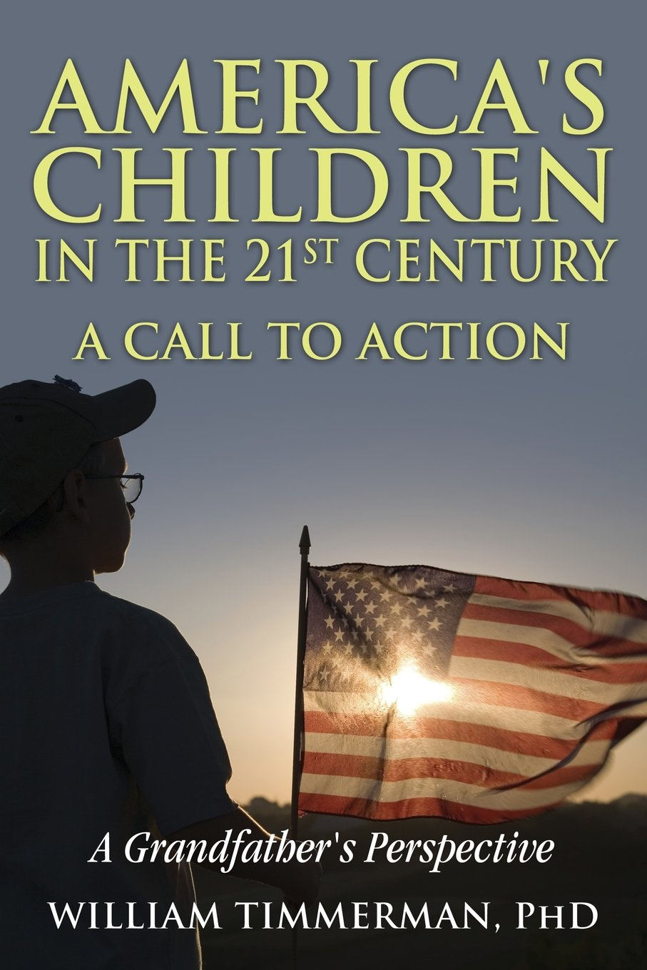 Download America's Children in the 21st Century-A Call to Action: A Grandfather's Perspective pdf