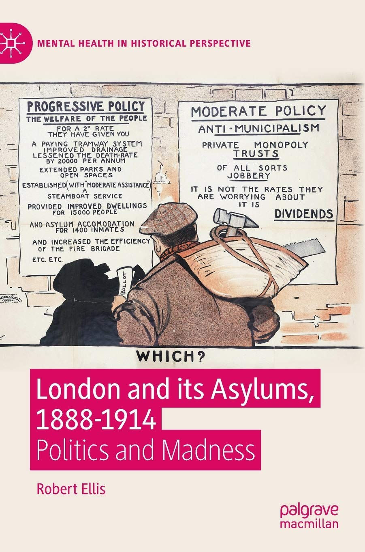 London and its Asylums, 1888-1914: Politics and Madness Mental Health in Historical Perspective: Amazon.es: Ellis, Robert: Libros en idiomas extranjeros