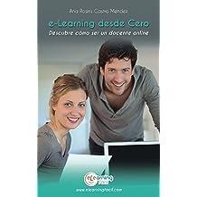e-Learning desde Cero: Descubre como ser un profesor online (Spanish Edition) Feb 18, 2016