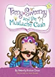 Teeny Sweeney and the Mustache Cash (The Teeny Sweeney Series)
