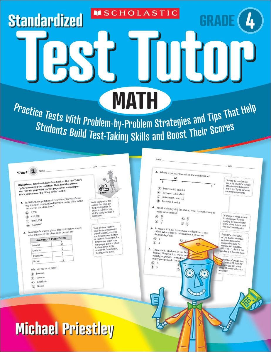 Read Online Standardized Test Tutor: Math: Grade 4: Practice Tests With Problem-by-Problem Strategies and Tips That Help Students Build Test-Taking Skills and Boost Their Scores ebook