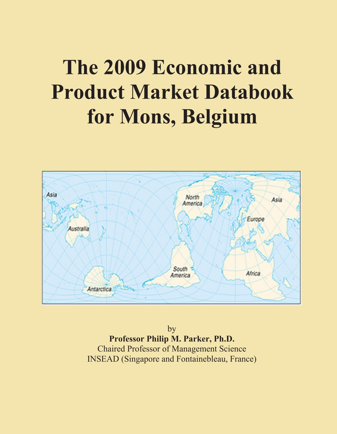 The 2009 Economic and Product Market Databook for Mons, Belgium pdf