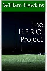 The H.E.R.O. Project Kindle Edition