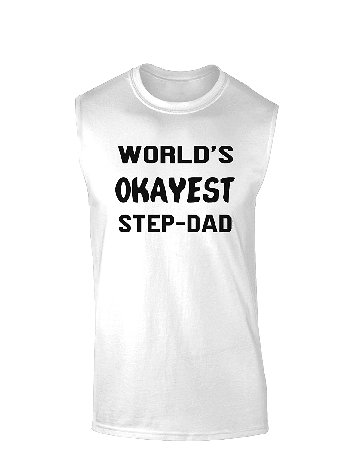 Worlds Okayest Step-Dad Muscle Shirt