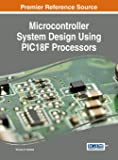 Microcontroller System Design Using PIC18F