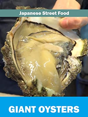 Amazon com: Watch Japanese Street Food - Giant Oysters