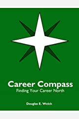Career Compass: Finding Your Career North Kindle Edition