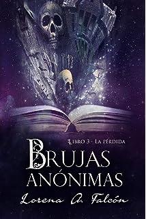 Brujas anónimas - Libro III: La pérdida (Spanish Edition)