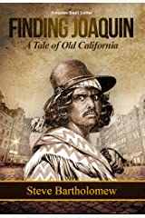 Finding Joaquin, a tale of Old California: Whose head will end up in a jar? (Ira Beard series Book 1) Kindle Edition