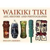 Waikiki Tiki: Art, History and Photographs