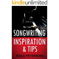 Songwriting Inspiration and Tips: Inspirational Songwriting Stories & Ideas book cover