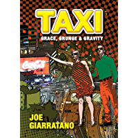 TAXI -- GRACE, GRUNGE & GRAVITY: A collection of raw and rousing nightshift tales