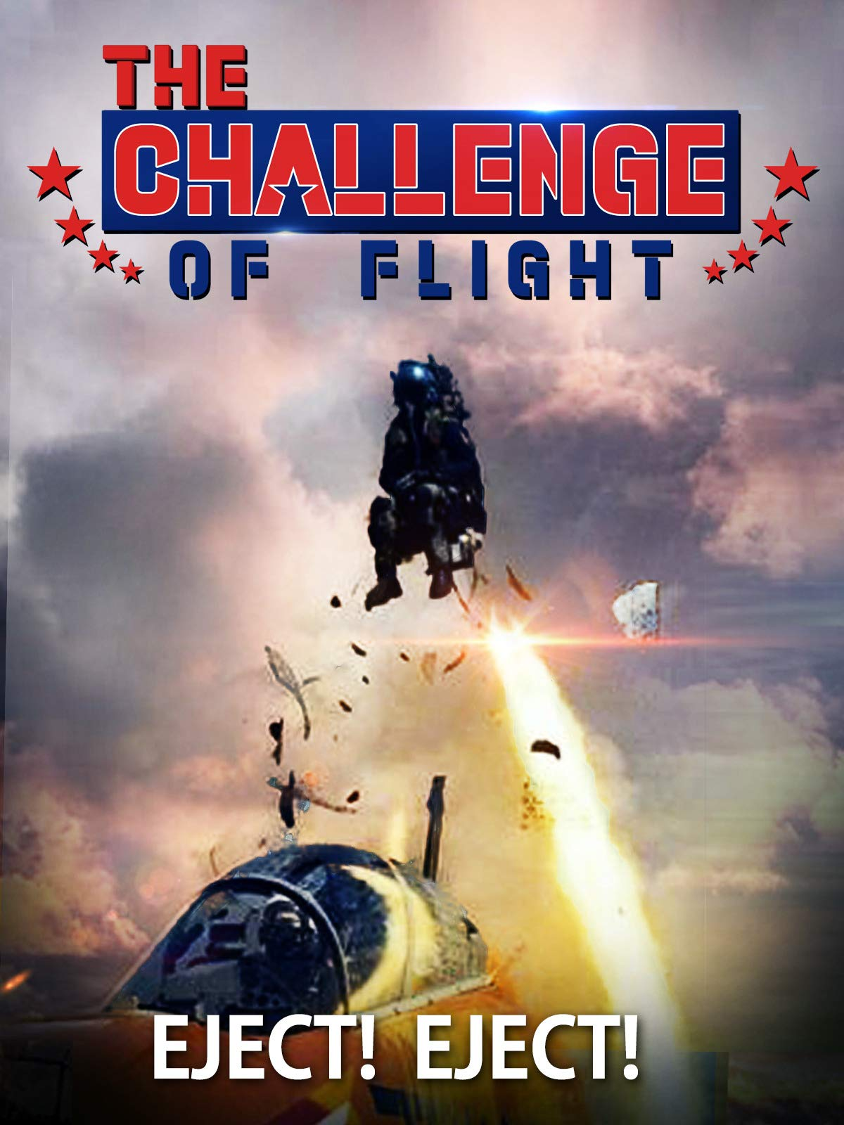 The Challenge of Flight - Eject! Eject!