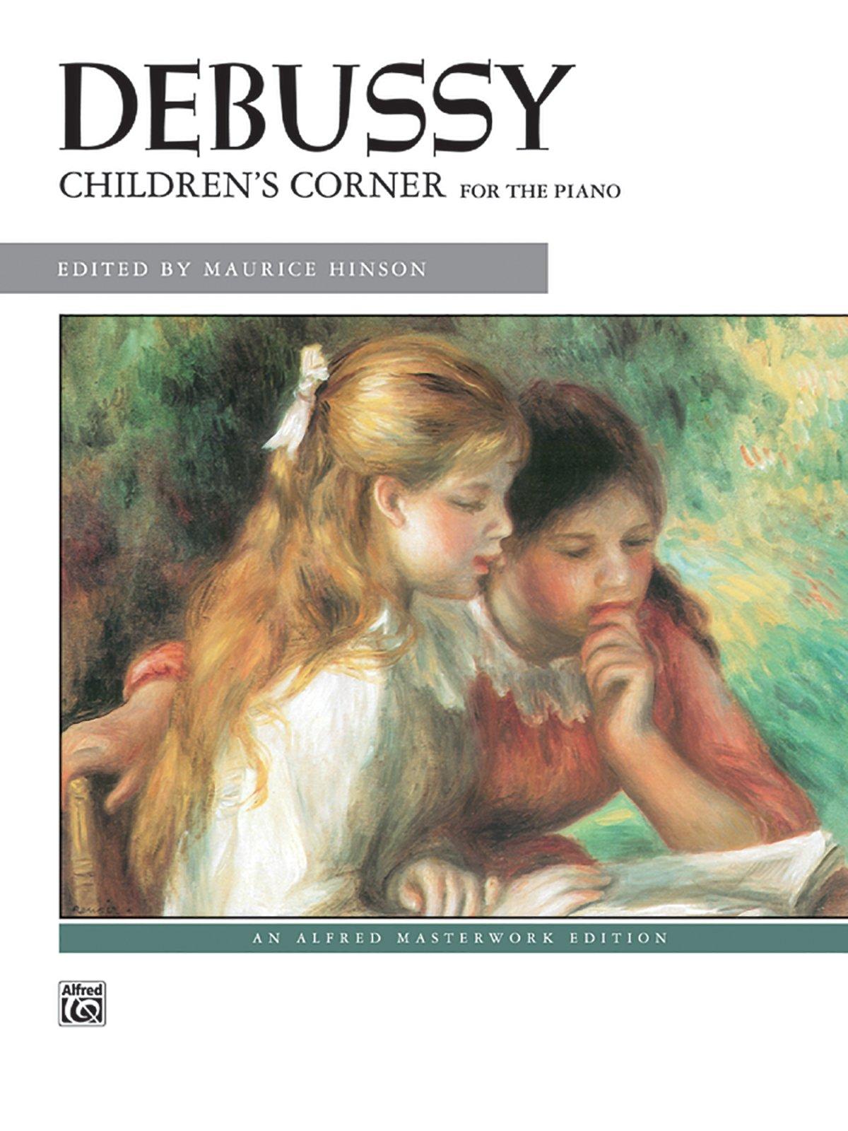 Debussy - Children's Corner: For the Piano (Alfred Masterwork Edition)