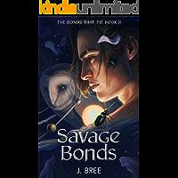 Savage Bonds (The Bonds that Tie Book 2)
