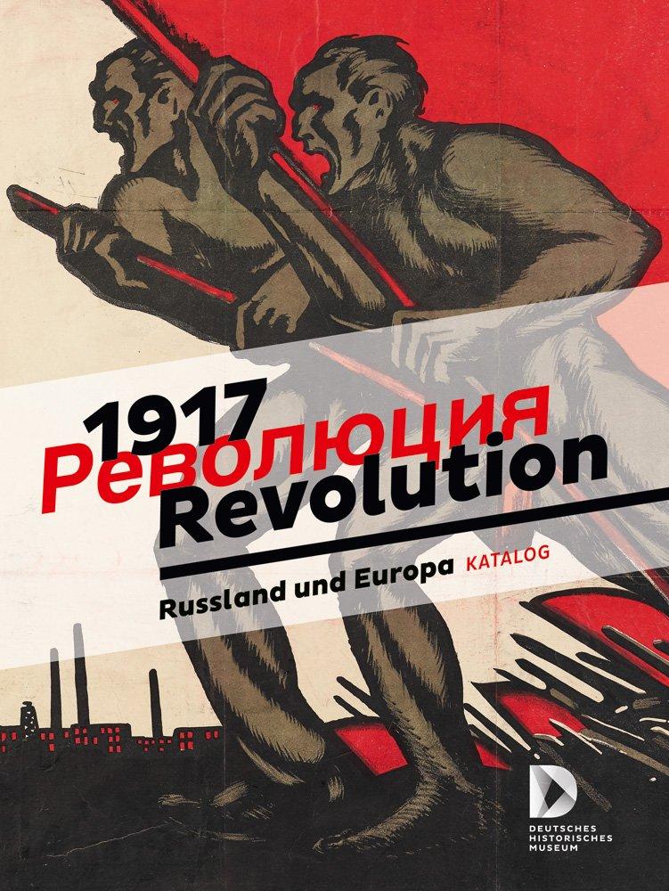 1917. Revolution: Russland und Europa, Katalog