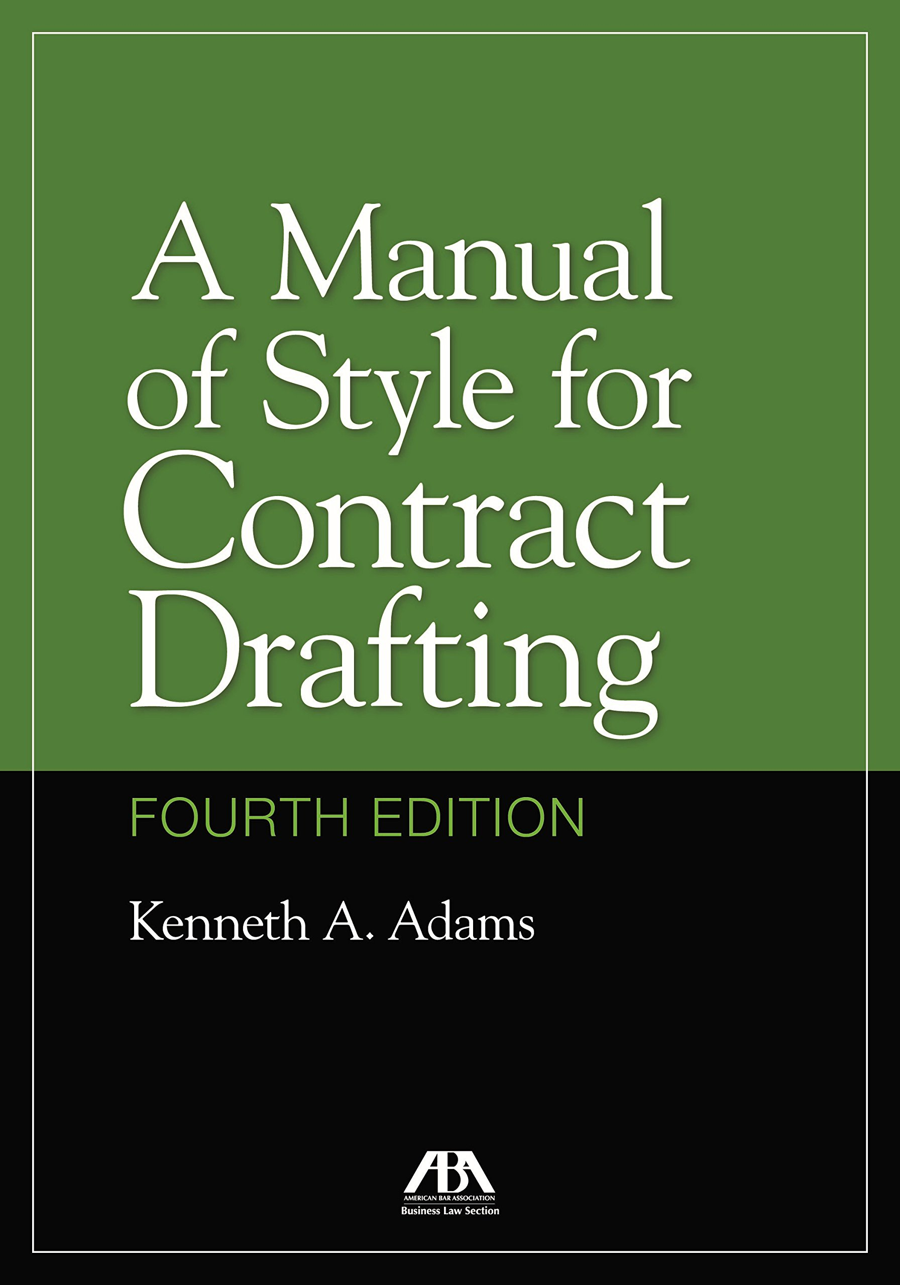 A Manual of Style for Contract Drafting by American Bar Association