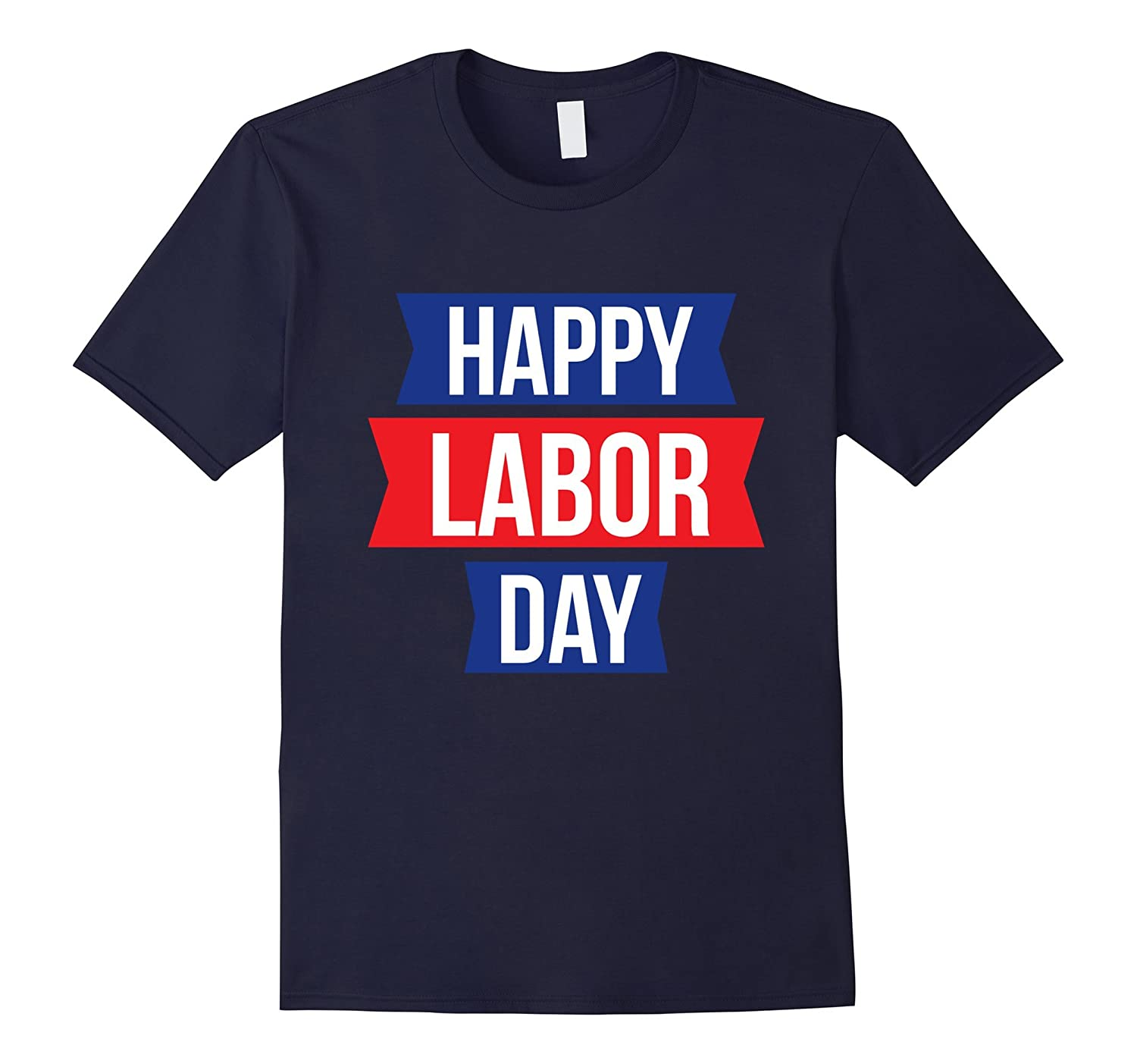 Happy Labor Day Gift Tee Shirt-BN