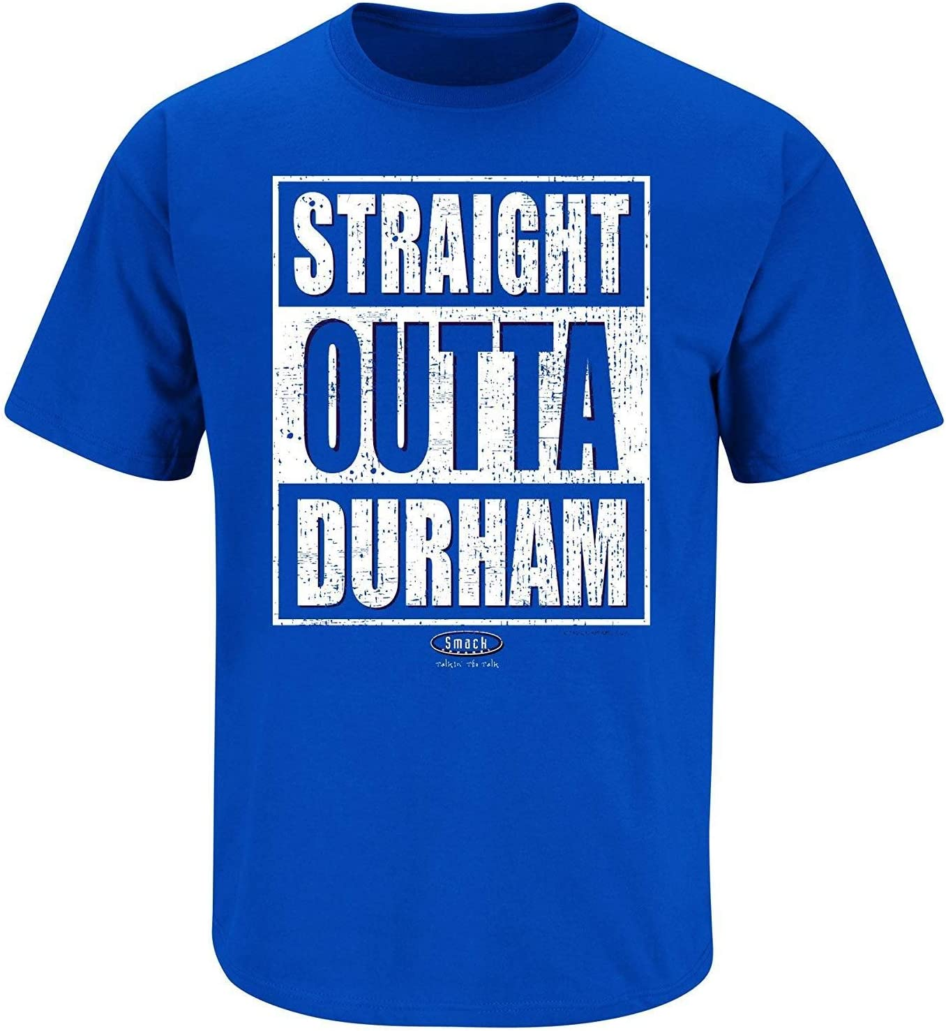 Straight Outta Durham Royal Blue T Shirt Smack Apparel Duke Basketball Fans Sm-5X