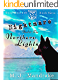Nightmare Under the Northern Lights (A Starling and Swift Cozy Mystery Book 7)