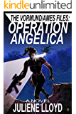 Operation Angelica (The Vormund/Ames Files)