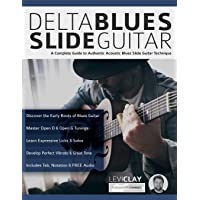 Delta Blues Slide Guitar: A Complete Guide to