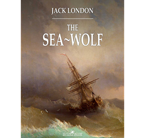 The Sea Wolf And Selected Stories Signet Classics Kindle Edition By London Jack Labor Earle Bova Ben Literature Fiction Kindle Ebooks Amazon Com