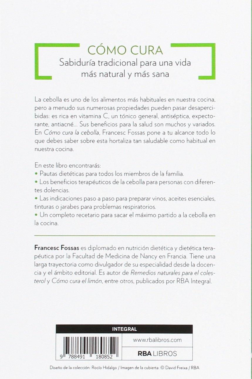 Cómo cura la cebolla (SALUD): Amazon.es: FRANCESC J. FOSSAS LLUSSA: Libros