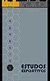 Estudos Expositivos: Gênesis (Estudos Expositivos IBE Livro 1)