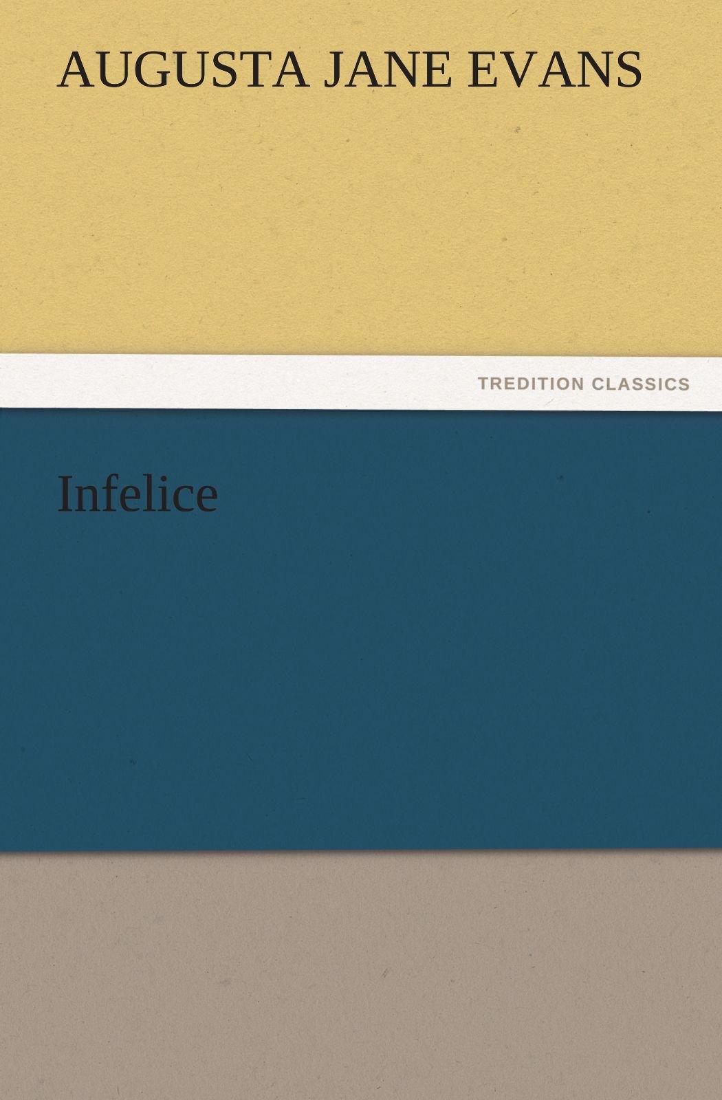 Infelice (TREDITION CLASSICS) pdf