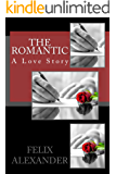 The Romantic: A Love Story